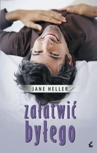 Jane Heller - Załatwić byłego